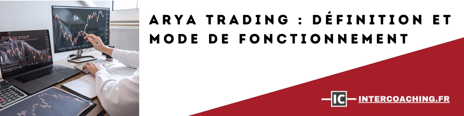 ARYA Trading : définition et mode de fonctionnement