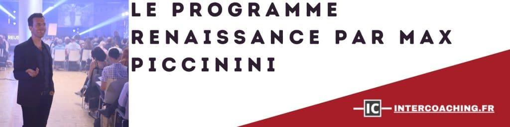 Le programme Renaissance par Max Piccinini